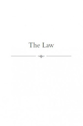 The Law : Power, Liberty, and the Proper Role of Government