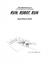 The adventures of Archibald Higgins: Run, Robot, Run