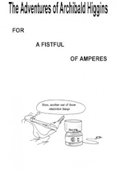 The adventures of Archibald Higgins: For a fistful of Amperes