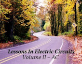 Lessons In Electric Circuits, Volume II - AC